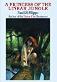 Paul Di Filippo: A Princess of the Linear Jungle [hc]