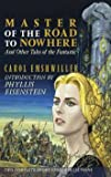 Carol Emshwiller: In the Time of War & Master of the Road to Nowhere [jhc]