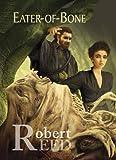 Robert Reed: Eater-of -Bone