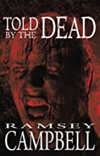 Told by the Dead by Ramsey Campbell
