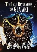 The Last Revelation of Gla'aki by Ramsey…