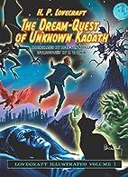 The Dream Quest of Unknown Kadath: Volume 1:…