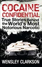 Cocaine Confidential : true stories behind…