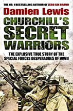 Churchill's Secret Warriors: The…