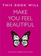 This Book Will Make You Feel Beautiful by…