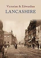 Victorian and Edwardian Lancashire by John…