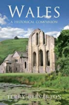 Wales: A Historical Companion by Terry…