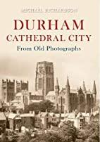 Durham Cathedral City From Old Photographs…