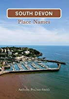 South Devon Place Names by Anthony…