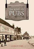 Thornbury Pubs by George Ford