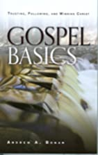 Gospel Basics: Trusting, Following, and…