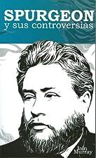 Spurgeon y sus controversias (Spanish…