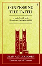Confessing the Faith: A Reader's Guide…