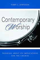 Contemporary Worship by Terry L. Johnson