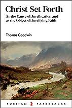 Christ Set Forth (Puritan Paperbacks) by…