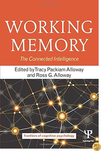 TWorking Memory: The Connected Intelligence (Frontiers of Cognitive Psychology)
