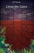 Close the Gates by Jeffrey Reaney