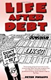 Phillips, Peter: Life After Debt