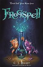 Frogspell by C. J. Busby