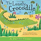 The Lonely Crocodile. Emily Hawkins by Emily…