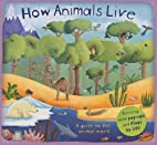 How Animals Live (How it Works) by…