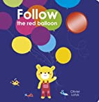 Follow the Red Balloon by Olivier Latyk