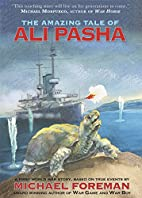 The Amazing Tale of Ali Pasha by Michael…