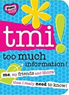 TMI - Too Much Information (Planet Me) by…