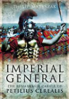 Imperial General: The Remarkable Career of…