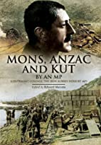 Mons, Anzac and Kut by Aubrey Herbert