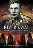 Read, Bill: LOST SOULS OF THE RIVER KWAI: Experiences of a British Soldier on the Railway of Death