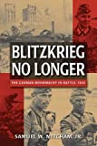 Mitcham, Samuel W.: Blitzkreig No Longer: The German Wehrmacht in Battle, 1943