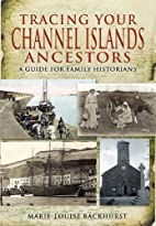 TRACING YOUR CHANNEL ISLANDS ANCESTORS: A…