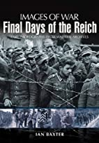 FINAL DAYS OF THE REICH (Images of War) by…