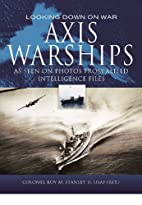 AXIS WARSHIPS by Roy M. Stanley