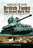 Ware, Pat: BRITISH TANKS: The Second World War (Images of War)