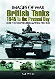 Ware, Pat: BRITISH TANKS: 1945 to the Present Day (Images of War)