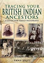 TRACING YOUR BRITISH INDIAN ANCESTORS by…