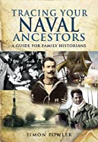 Tracing Your Naval Ancestors by Simon Fowler