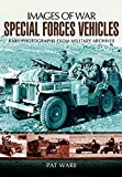 Ware, Pat: SPECIAL FORCES VEHICLES (Images of War)