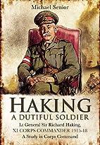 Haking: A Dutiful Soldier: Lt Gen Sir…