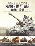 PANZER IV AT WAR 1939 - 1945 (Images of War)…