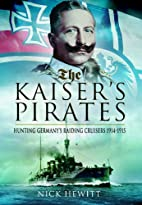 The Kaiser's Pirates: Hunting…