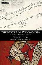 The Battle of Kosovo 1389 by Anna de Lellio