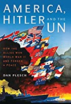 America, Hitler and the UN: How the Allies…