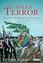 The Unseen Terror: The French Revolution in…