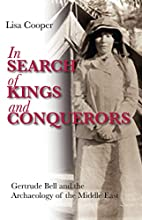 In Search of Kings and Conquerors: Gertrude…