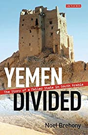 Yemen Divided: The Story of a Failed State…