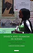 Shari'a and Islamism in Sudan: Conflict, Law…