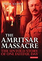 The Amritsar Massacre: The Untold Story of…